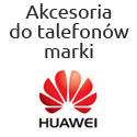 Akcesoria do telefonów firmy Huawei