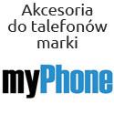 Akcesoria do telefonów firmy myPhone