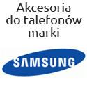 Akcesoria do telefonów firmy Samsung