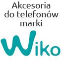Akcesoria do telefonów firmy Wiko