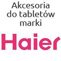 Akcesoria na tablety firmy Haier