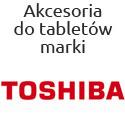 Akcesoria na tablety firmy, marki Toshiba, Tosziba